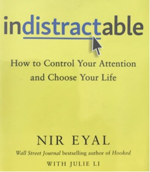 Kate's Book Report:  Indistractable by Nir Eyal